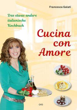 Cucina con Amore von Galati,  Francesca