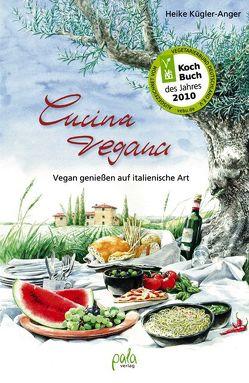 Cucina vegana von Kügler-Anger,  Heike, Schneevoigt,  Margret