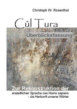 Cûl Tura Überblicksfassung von Rosenthal,  Christoph W.