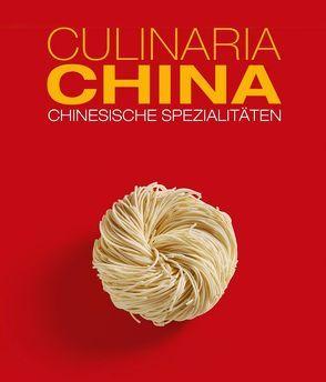 Culinaria China von Franz,  Lisa, Schlotter,  Katrin, Schmid,  Gregor, Spielmanns-Rome,  Elke