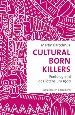 Cultural Born Killers von Bartelmus,  Martin