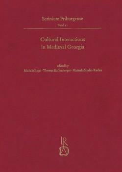 Cultural Interactions in Medieval Georgia von Bacci,  Michele, Kaffenberger,  Thomas, Studer-Karlen,  Manuela
