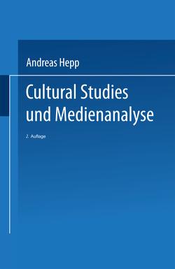 Cultural Studies und Medienanalyse von Hepp,  Andreas