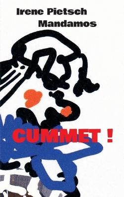CUMMET! von Pietsch,  Irene
