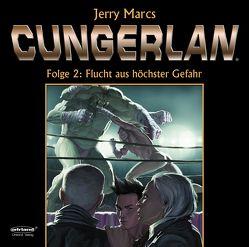CUNGERLAN – Folge 2 von Marcs,  Jerry, Rost,  Frank-Michael