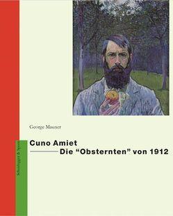Cuno Amiet – Die «Obsternten» von 1912 von Mauner,  George