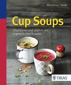 Cup Soups von Voelk,  Marianne J.