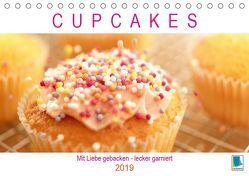 Cupcakes: Mit Liebe gebacken – lecker garniert (Tischkalender 2019 DIN A5 quer)