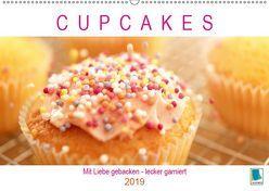 Cupcakes: Mit Liebe gebacken – lecker garniert (Wandkalender 2019 DIN A2 quer)