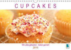 Cupcakes: Mit Liebe gebacken – lecker garniert (Wandkalender 2019 DIN A4 quer)