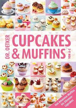 Cupcakes & Muffins von A-Z von Dr. Oetker