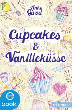 Cupcakes und Vanilleküsse von Girod,  Anke, Oro,  Miri
