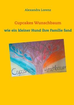 Cupcakes Wunschbaum von Lorenz,  Alexandra
