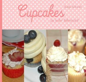 Cupcakes zu jeder Jahreszeit von Schwab,  Katja