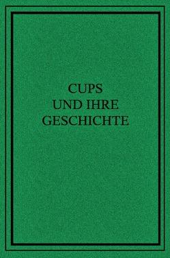 Cups und ihre Geschichte von Majhen,  Thomas, Porter,  Henry, Roberts,  George Edwin