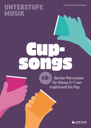 Cupsongs von Friedrich,  Tatjana, Hansen,  Finn