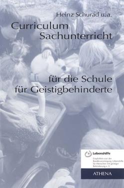 Curriculum Sachunterricht für die Schule für Geistigbehinderte von Schurad,  Heinz