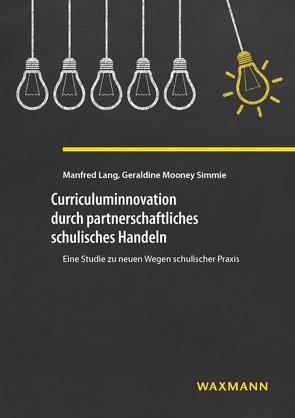 Curriculuminnovation durch partnerschaftliches schulisches Handeln von Lang,  Manfred, Mooney Simmie,  Geraldine