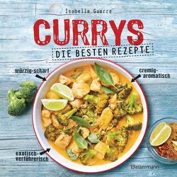 Currys – Die besten Rezepte – mit Fleisch, Fisch, vegetarisch oder vegan. Aus Indien, Thailand, Pakistan, Malaysia und Japan von Guerre,  Isabelle