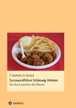 Currywurstführer Schleswig-Holstein von Dethlefs,  Carsten, Henkel,  Andrea