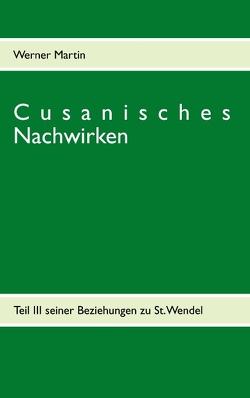 Cusanisches Nachwirken von Martin,  Werner