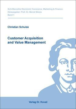 Customer Acquisition and Value Management von Schulze,  Christian