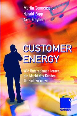 Customer Energy von Freyberg,  Axel, Sonnenschein,  Martin, Zapp,  Harald