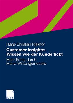 Customer Insights: Wissen wie der Kunde tickt von Riekhof,  Hans-Christian