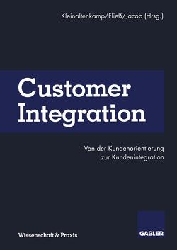 Customer Integration von Fließ,  Sabine, Jacob,  Frank, Kleinaltenkamp,  Michael