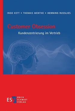 Customer Obsession von Kett,  Ingo, Menthe,  Thomas, Russlies,  Henning
