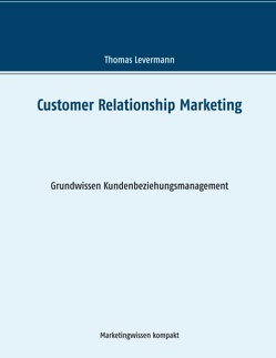 Customer Relationship Marketing von Levermann,  Thomas
