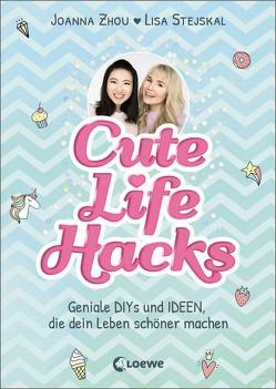 Cute Life Hacks von Stejskal,  Lisa, typealive, Zhou,  Joanna