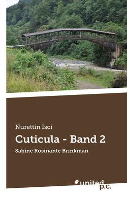 Cuticula – Band 2 von Isci,  Nurettin