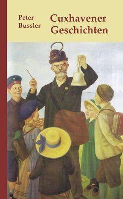 Cuxhavener Geschichten von Bussler,  Peter