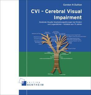 CVI – Cerebral Visual Impairment von Dutton,  Gordon N, Gewinn,  Wiebke, Mundhenk,  Susanne