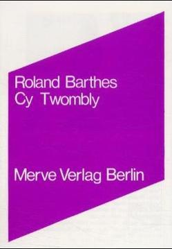 Cy Twombly von Barthes,  Roland, Seitter,  Walter