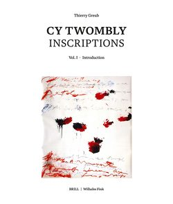 Cy Twombly – Inscriptions von Greub,  Thierry