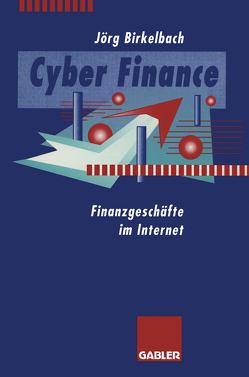 Cyber Finance von Birkelbach,  Jörg