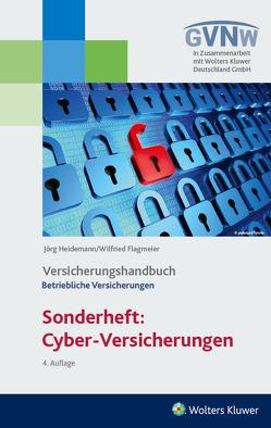 Cyber – Risiken und Versicherungsschutz Versicherungshandbuch Betriebliche Versicherungen von Flagmeier,  Wilfried, Heidemann,  Jörg