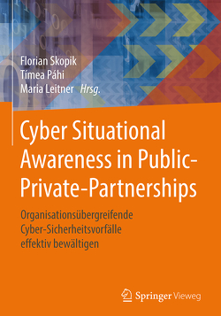 Cyber Situational Awareness in Public-Private-Partnerships von Leitner,  Maria, Páhi,  Tímea, Skopik,  Florian