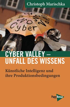 Cyber Valley – Unfall des Wissens von Marischka,  Christoph
