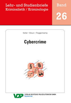 Cybercrime von Braun,  Frank, Clages,  Horst, Gatzke,  Wolfgang, Keller,  Christoph, Roggenkamp,  Jan Dirk