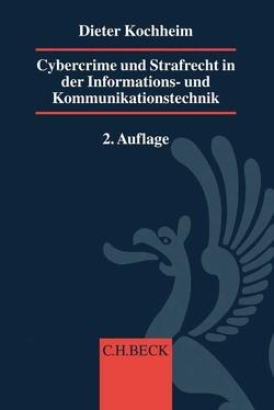 Cybercrime und Strafrecht in der Informations- und Kommunikationstechnik von Kochheim,  Dieter