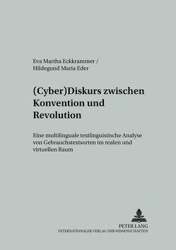 (Cyber)Diskurs zwischen Konvention und Revolution von Eckkrammer,  Eva Martha, Eder,  Hildegund Maria