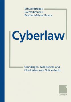 Cyberlaw von Evertz,  Stephan, Kreuzer,  Philipp, Peschel-Mehner,  Andreas, Poeck,  Torsten, Schwerdtfeger,  Armin