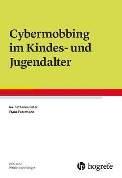 Cybermobbing im Kindes- und Jugendalter von Peter,  Ira-Katharina, Petermann,  Franz
