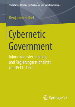 Cybernetic Government von Seibel,  Benjamin