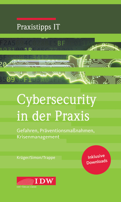 Krüger/Simon/Trappe, Cybersecurity in der Praxis von Krüger,  Andreas, Simon,  Marc Uwe, Trappe,  Bjoern
