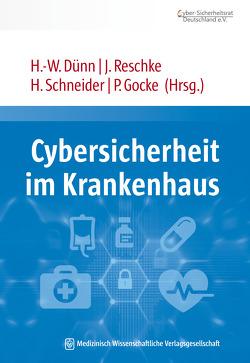 Cybersicherheit im Krankenhaus von Dünn,  Hans-Wilhelm, Gocke,  Peter, Reschke,  Jörg, Schneider,  Henning