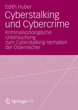 Cyberstalking und Cybercrime von Huber,  Edith
